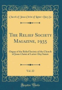 The Relief Society Magazine, 1935, Vol. 22
