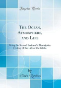 The Ocean, Atmosphere, and Life