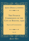 The Finance Commission of the City of Boston, 1920, Vol. 15