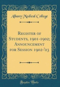 Register of Students, 1901-1902; Announcement for Session 1902-'03