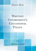 Whitney Government's Educational Policy