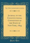 Journal of the Constitutional Convention of the State of New York, 1894