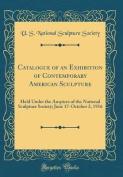 Catalogue of an Exhibition of Contemporary American Sculpture
