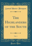 The Highlanders of the South, Vol. 1