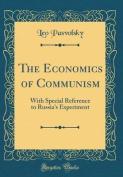 The Economics of Communism