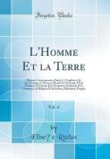 L'Homme Et La Terre, Vol. 6 [FRE]