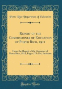 Report of the Commissioner of Education of Porto Rico, 1911