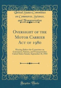 Oversight of the Motor Carrier Act of 1980