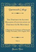 The Dartmouth Alumni Magazine (Continuation of Dartmouth Bi-Monthly), Vol. 6