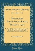 Spanischer Successions-Krieg, Feldzug 1707 [GER]