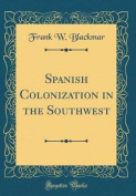 Spanish Colonization in the Southwest