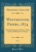 Westminster Papers, 1874, Vol. 6