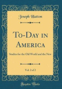 To-Day in America, Vol. 2 of 2