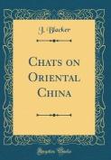 Chats on Oriental China