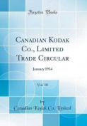 Canadian Kodak Co., Limited Trade Circular, Vol. 10
