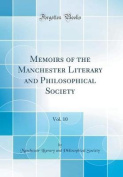 Memoirs of the Manchester Literary and Philosophical Society, Vol. 10