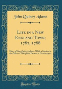 Life in a New England Town; 1787, 1788