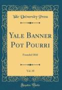 Yale Banner Pot Pourri, Vol. 18