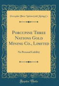 Porcupine Three Nations Gold Mining Co., Limited [FRE]