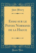 Essai Sur Le Patois Normand de la Hague  [FRE]
