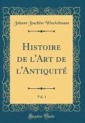 Histoire de L'Art de L'Antiquite, Vol. 1  [FRE]