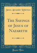 The Sayings of Jesus of Nazareth