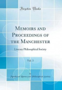 Memoirs and Proceedings of the Manchester, Vol. 3