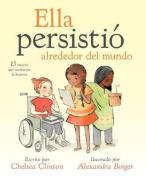 Ella Persisti Alrededor del Mundo [Spanish]