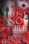 Trust No Girl