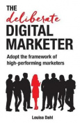 The Deliberate Digital Marketer