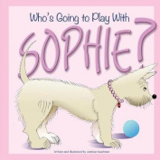 Who's Going to Play with Sophie?