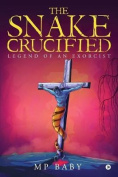 The Snake Crucified