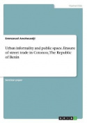Urban Informality and Public Space. Erasure of Street Trade in Cotonou, the Republic of Benin
