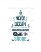 NEVER CROSS OCEAN COURAGE SHORE QUOTE TYPOGRAPHY WHITE FRAMED PRINT B12X13948