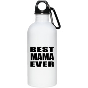 Best Mama Ever - Water Bottle, Stainless Steel Tumbler, Best Gift for Birthday, Christmas, Thanksgiving, New Year, Anniversary