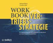 Workbook Vertriebsstrategie - Der Werkzeugkasten  zum Aufbauen, Analysieren und Optimieren Ihres    Vertriebs [GER]