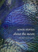 Seven Stories about the Moon