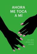 Ahora Me Toca a Mi [Spanish]