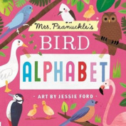 Mrs. Peanuckle's Bird Alphabet (Mrs. Peanuckle's Alphabet Library) [Board book]