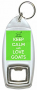 Keep Calm And Love Goats - Bottle Opener Keyring