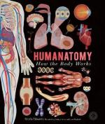 Humanatomy: How the Body Works