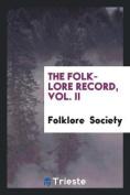 The Folk-Lore Record, Vol. II