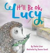 It'll Be Okay, Lucy