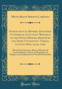 Fourth Annual Mineral Industries Conference of Illinois Research on the State's Mineral Resources and Their Utilization, Urbana, Illinois April 24-25,