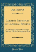 Correct Principles of Classical Singing