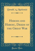 Heroes and Heroic, Deeds of the Great War