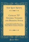 "Catalog ""D"" General Nursery and Bedding Stock"