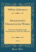 Shakespear's Dramatische Werke, Vol. 8 [GER]
