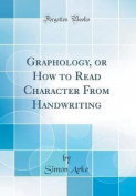 Graphology, or How to Read Character from Handwriting