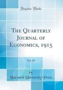The Quarterly Journal of Economics, 1915, Vol. 29